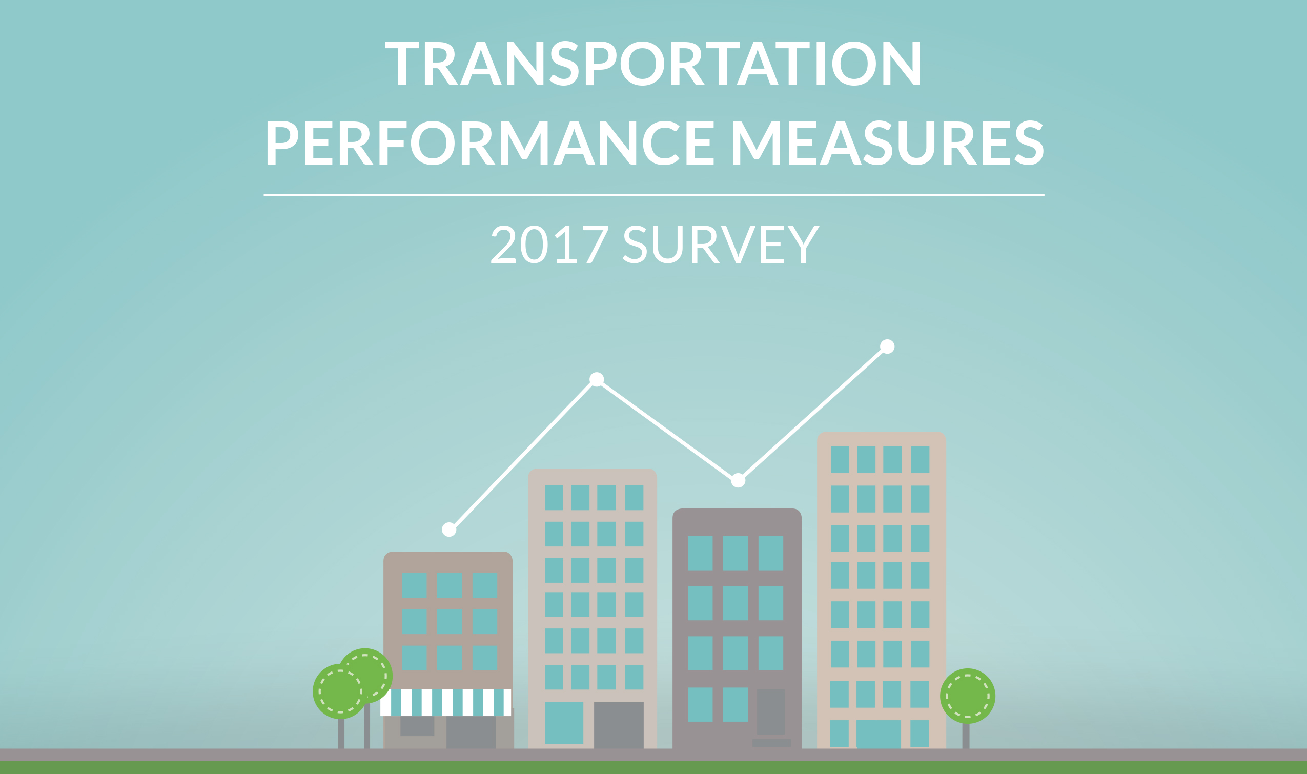 Transportation performance measures — 2017 survey