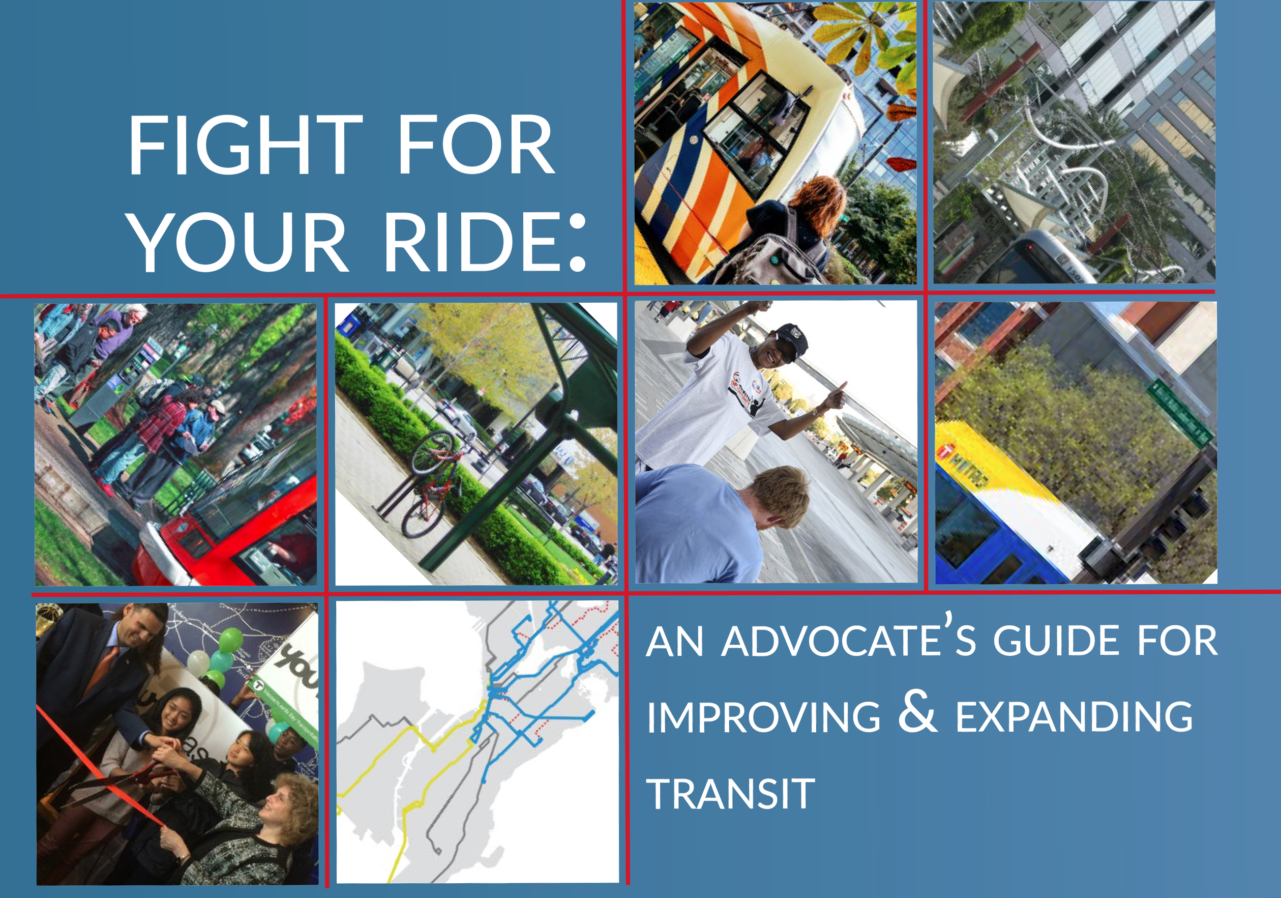 Fight for your ride: An advocate's guide for expanding and improving transit